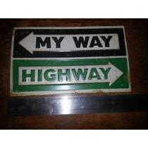Placa My Way - Higway