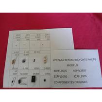 Kit Reparo Fonte Philips 40pfl3605 40pfl3805 32pfl3605