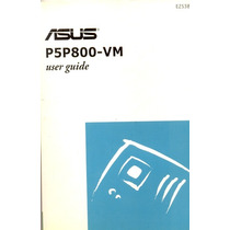 Manual Original Placa Mae Asus P5p800-vm Frete Gratis
