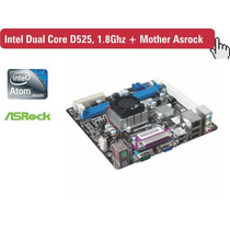 Kit Intel D525 1.80ghz + Placa Mãe Asrock, Ddr3, Mini-itx