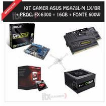 Kit Gamer Fx-6300, Asus M5a78l-m Lx/br, 16gb, Fonte 600w