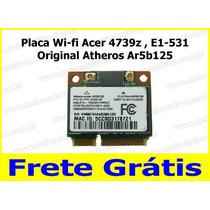 Placa Wi-fi Acer 4739z , E1-531 Original Atheros Ar5b125
