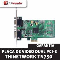 Placa De Video Dual Pci-e Thinetworks Tn-750 Frete Grátis