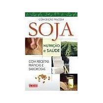 Soja- Nutrição E Saúde