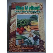 Livro Viva Melhor ! - Com A Medicina Natural - 1996
