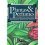 Livro Plantas E Perfumes: As Essências Mais Usadas