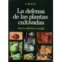 La Defensa De Las Plantas Cultivadas - R. Bovey