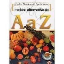 Medicina Alternativa De A A Z Livro Revista Frete Gratis