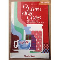 Livro Dos Chás - Receitas De Medicina Natural | Martins F.
