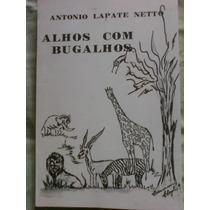 Livro Alhos Com Bugalhos - Antonio Lapete Netto - F/gratis