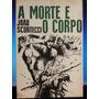 Livro: Scortecci, João - A Morte E O Corpo - Frete Grátis