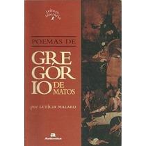 Poemas De Gregório De Matos - Letícia Malard