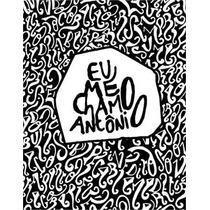 Eu Me Chamo Antonio Pedro Gabriel Editora Intrínseca