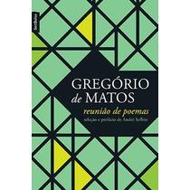 Livro Reunião De Poemas De Gregório De Matos - Novo