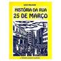 História Da Rua 25 De Março - Frete Grátis