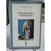 Livro - O Eu Profundo E Os Outros Eus - Fernando Pessoa