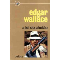 A Lei Do Chefão - Edgar Wallace - Livro