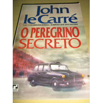 Livro O Peregrino Secret : John Le Carré - Ótimo Estado!!!