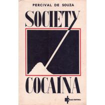 Livro: Society Cocaína - Autor: Percival De Souza - 1981