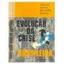 Evolução Da Crise Brasileira - Afonso Arinos De Mello Franco