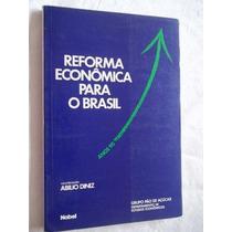 Abilio Diniz - Reforma Econômica Para O Brasil - Politica