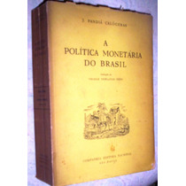 A Política Monetária Do Brasil Pandiá Calógeras 1960