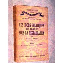 Raro Livro As Ideias Politicas Na França Sobre A Restauração