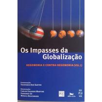 Os Impasses Da Globalização - Theotonio Dos Santos Coord.