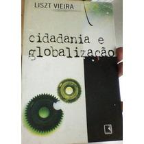 Cidadania E Globalização - Liszt Vieira