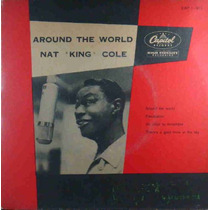 Nat King Cole Compacto De Vinil Around The World 45 Rpm Mono