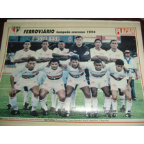 Miniposter Ferroviário Campeão Cearense 1994 - Da Placar