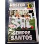 Poster Santos Campeão Paulista 2015 - Robinho - Pele - Lance