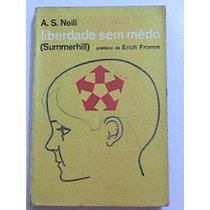 Livro:liberdade Sem Medo - A.s. Neil (summerhill)