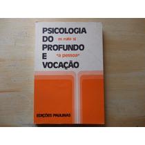 Livro - Psicologia Do Profundo E Vocação A Pessoa - M. Rulla