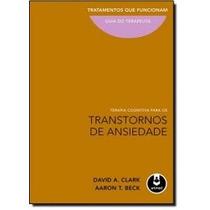 Livro - Terapia Cognitiva Para Os Transtornos De Ansiedade -