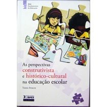 Livro - As Perspectivas Construtivista E Histórico-cultural