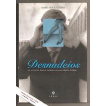Desnudeios - Retrato Do Homem Moderno - Maria Alice Guedes