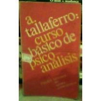 Curso Basico De Psicoanalisis Alberto Tallaferro