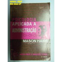 Livro Psicologia Aplicada À Administração Mason Haire /