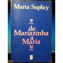 Livro: Suplicy, Marta - De Mariazinha A Maria - Frete Grátis