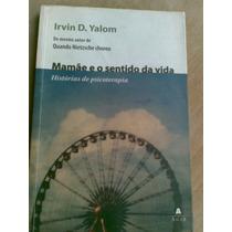 Livro - Mamãe E O Sentido Da Vida - Irvin D. Yalom