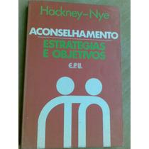 Livro - Aconselhamento Estratégias E Objetivos. Hackney-nye.