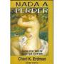 *** Nada A Perder - Cheri K. Erdman ***