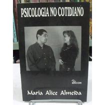 Psicologia No Cotidiano - Maria Alice Almeida