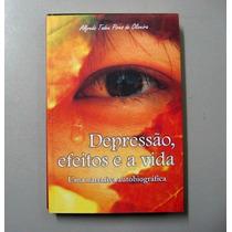 Depressão, Efeitos E A Vida -alfredo Tadeu Pires De Oliveira