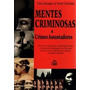 Mentes Criminosas E Crimes Assustadores - John Douglas Mark