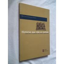 Livro - Historias Que Não Se Contam Psicanalise - Miriam