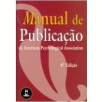 Livro: Manual De Publicação Da American Psychological Associ