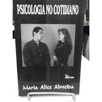 Livro - Psicologia No Cotidiano - Maria Alice Almeida
