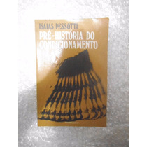 Pré-história Do Condicionamento - Isaias Pessotti